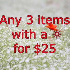 Any 3 items with a ☼ for $25. Make an Offer!!
